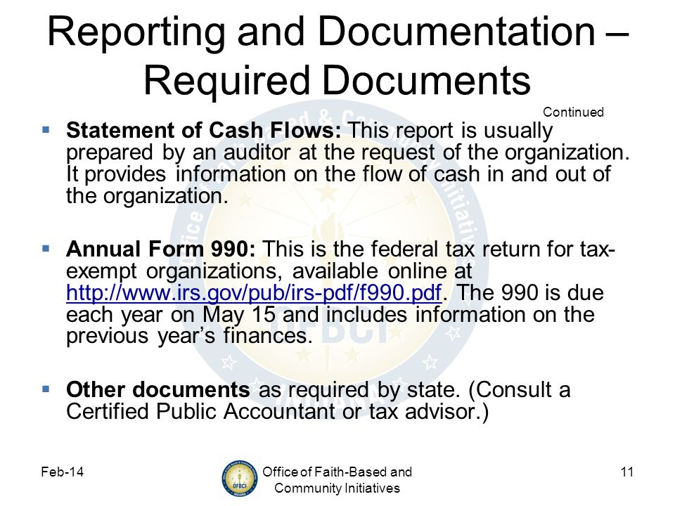 Feb-14Office of Faith-Based and Community Initiatives 11 Statement of Cash Flows: This report is usually prepared by an auditor at the request of the