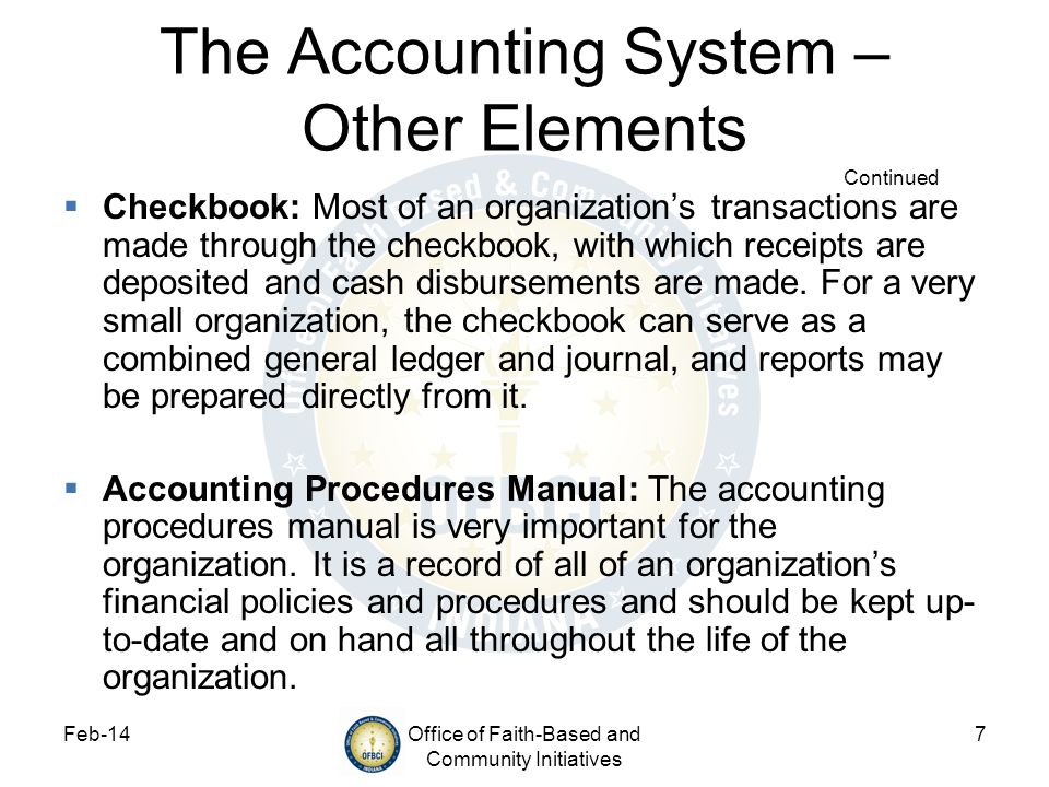 Feb-14Office of Faith-Based and Community Initiatives 8 Accounting Cycle and Maintenance Trial Balance The trial balance is a procedure that seeks to ensure that the general ledger is properly balanced (i.e.