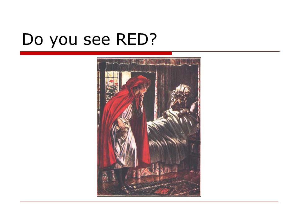 Do you see RED