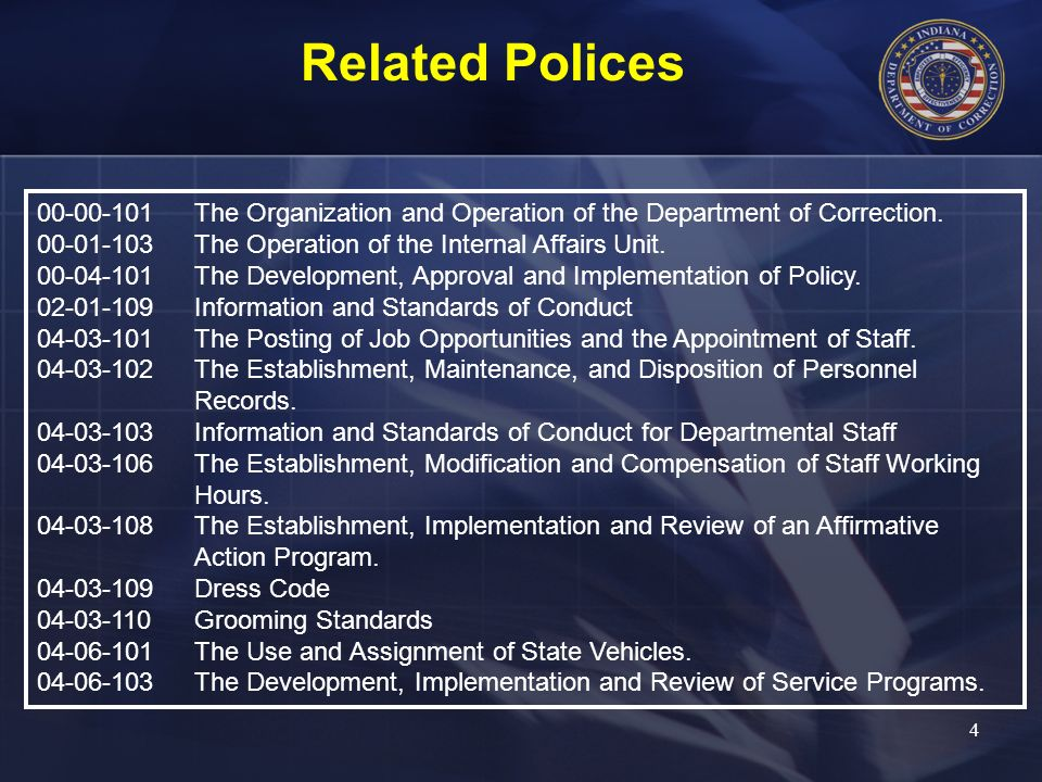 Related Polices 00-00-101The Organization and Operation of the Department of Correction. 00-01-103The Operation of the Internal Affairs Unit. 00-04-10