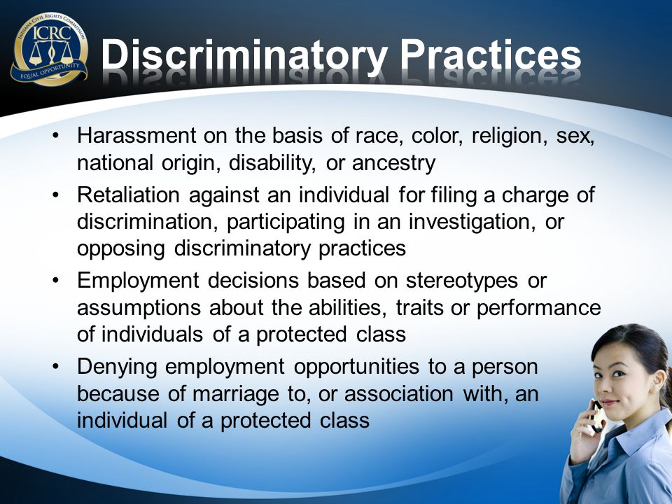 Harassment on the basis of race, color, religion, sex, national origin, disability, or ancestry Retaliation against an individual for filing a charge
