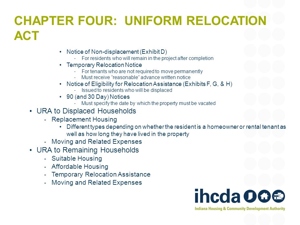 CHAPTER FOUR: UNIFORM RELOCATION ACT Notice of Non-displacement (Exhibit D) For residents who will remain in the project after completion Temporary Re