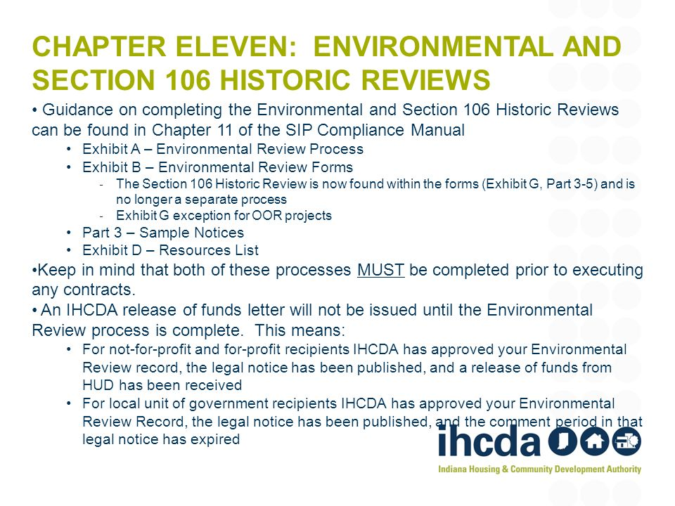 CHAPTER ELEVEN: ENVIRONMENTAL AND SECTION 106 HISTORIC REVIEWS Guidance on completing the Environmental and Section 106 Historic Reviews can be found