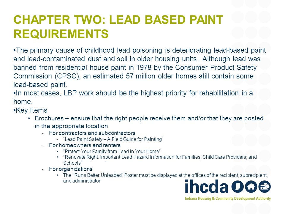CHAPTER TWO: LEAD BASED PAINT REQUIREMENTS The primary cause of childhood lead poisoning is deteriorating lead-based paint and lead-contaminated dust