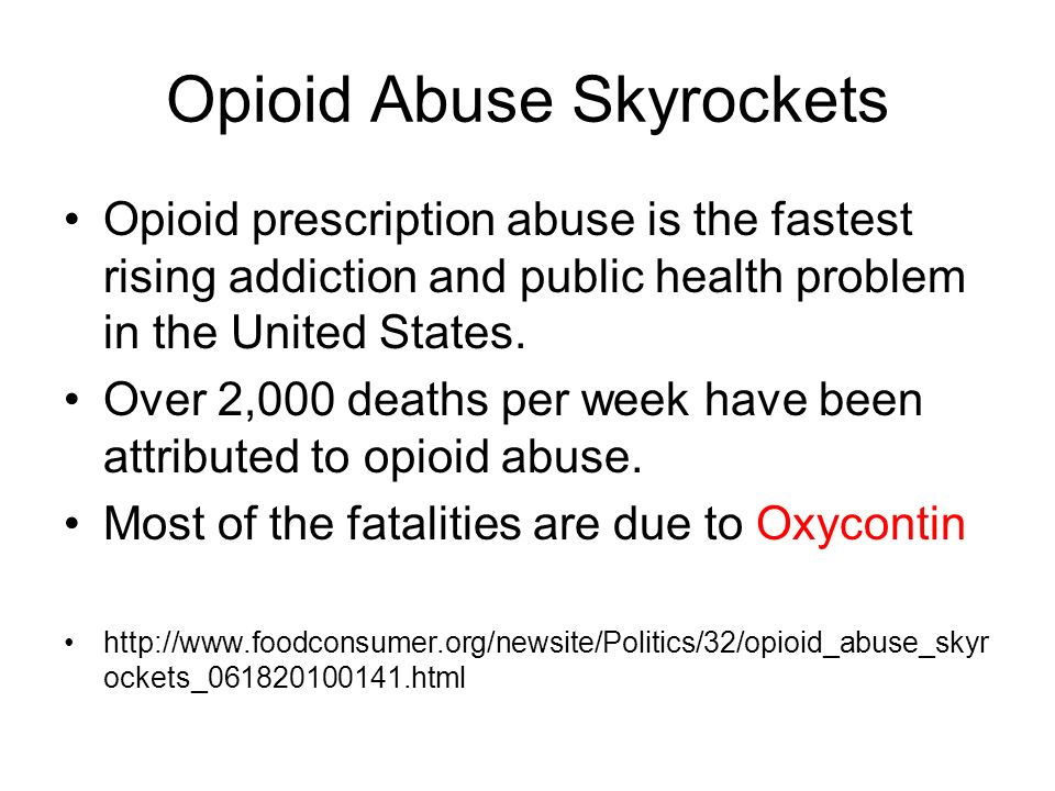 Opioid Abuse Skyrockets Opioid prescription abuse is the fastest rising addiction and public health problem in the United States. Over 2,000 deaths pe