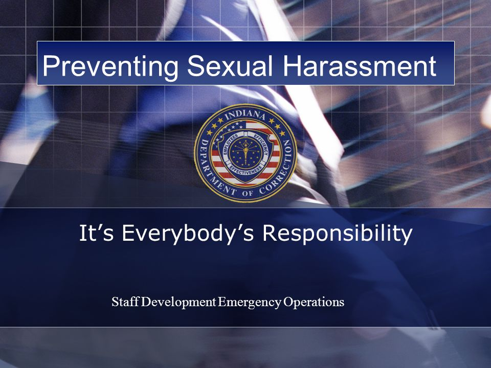 Preventing Sexual Harassment Its Everybodys Responsibility Staff Development Emergency Operations