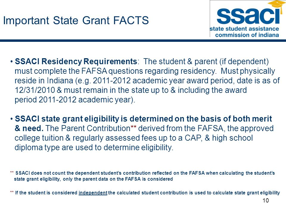 10 SSACI Residency Requirements: The student & parent (if dependent) must complete the FAFSA questions regarding residency.