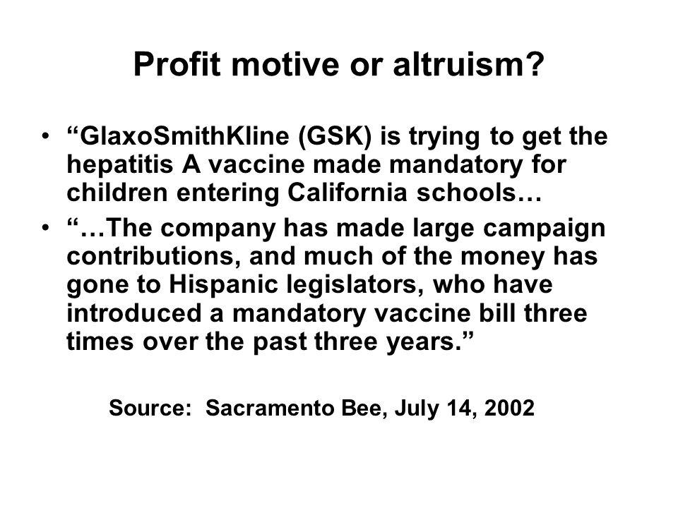 Profit motive or altruism.