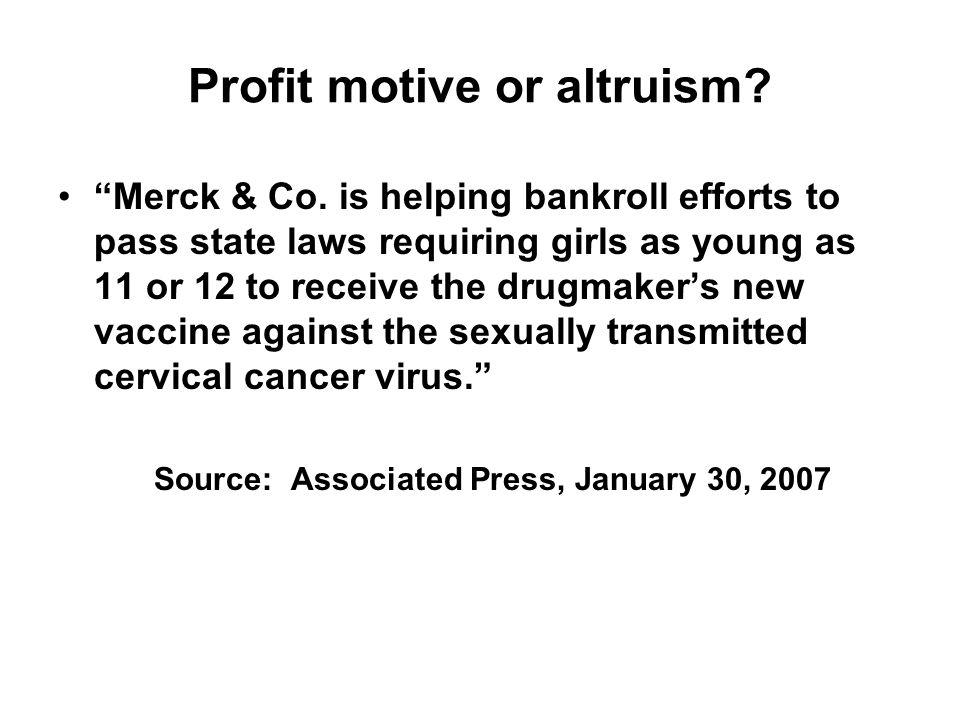Profit motive or altruism. Merck & Co.