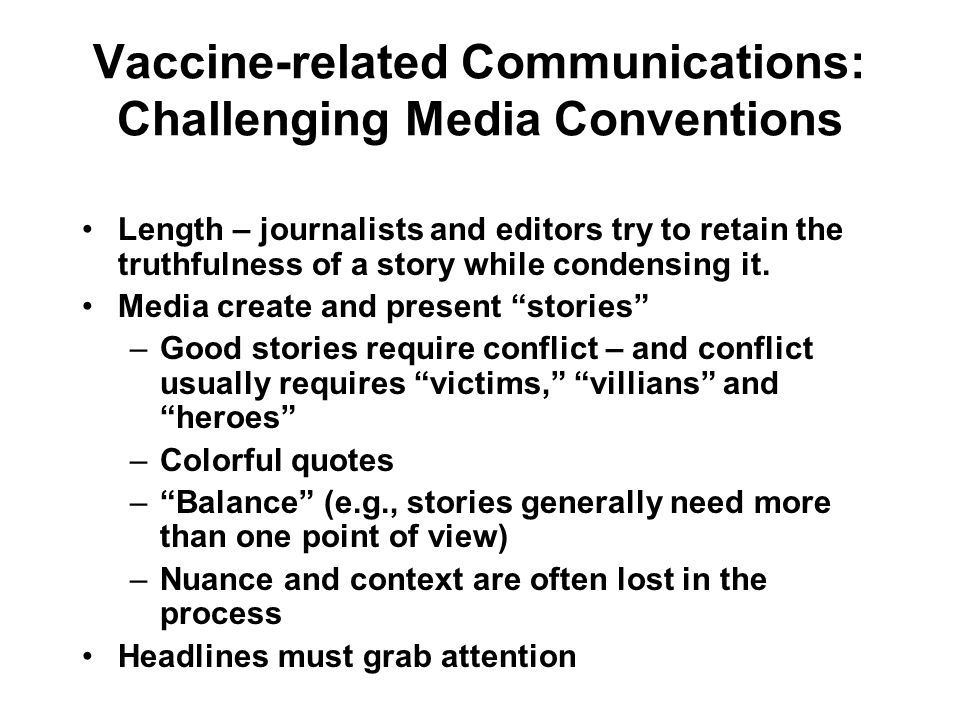 Vaccine-related Communications: Challenging Media Conventions Length – journalists and editors try to retain the truthfulness of a story while condens