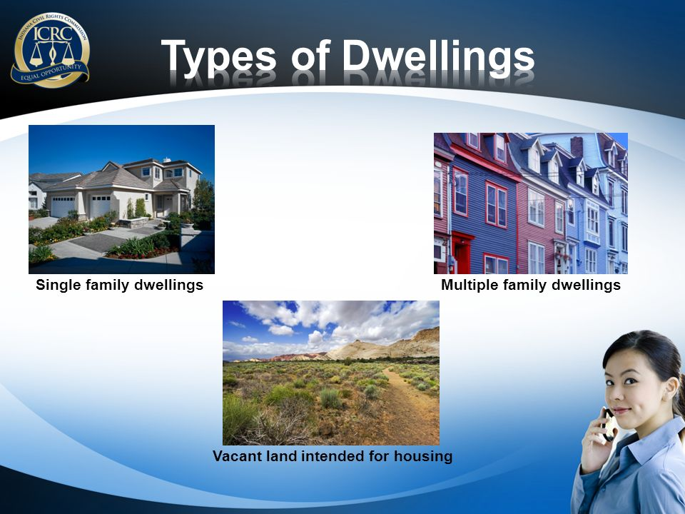 Multiple family dwellingsSingle family dwellings Vacant land intended for housing
