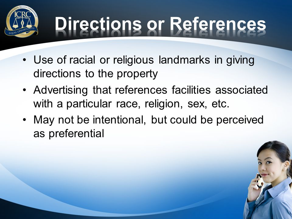 Use of racial or religious landmarks in giving directions to the property Advertising that references facilities associated with a particular race, religion, sex, etc.