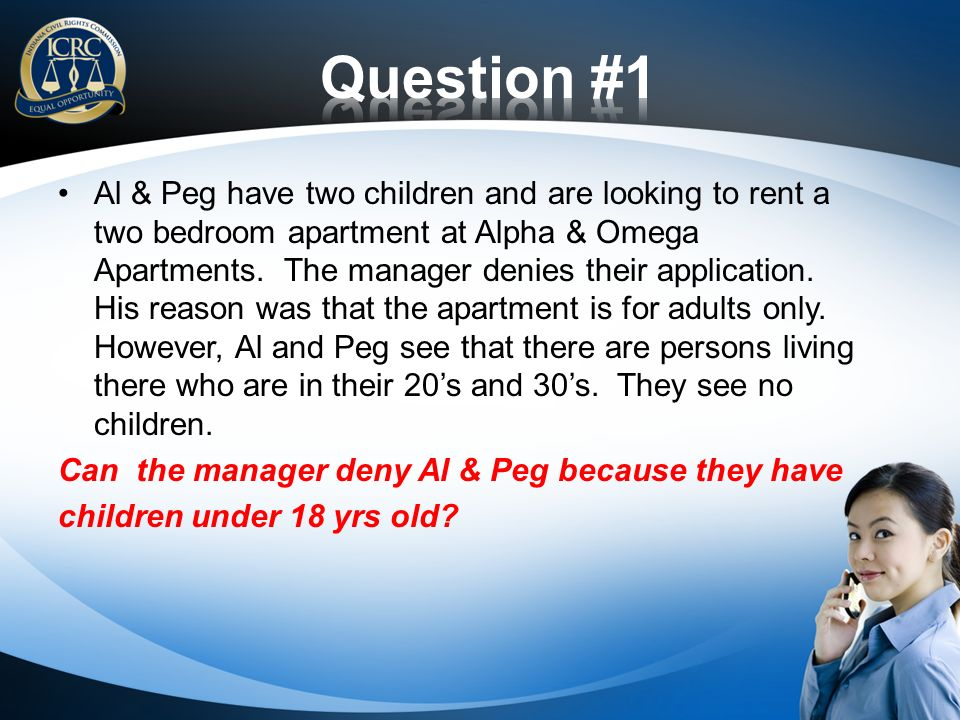 Al & Peg have two children and are looking to rent a two bedroom apartment at Alpha & Omega Apartments.