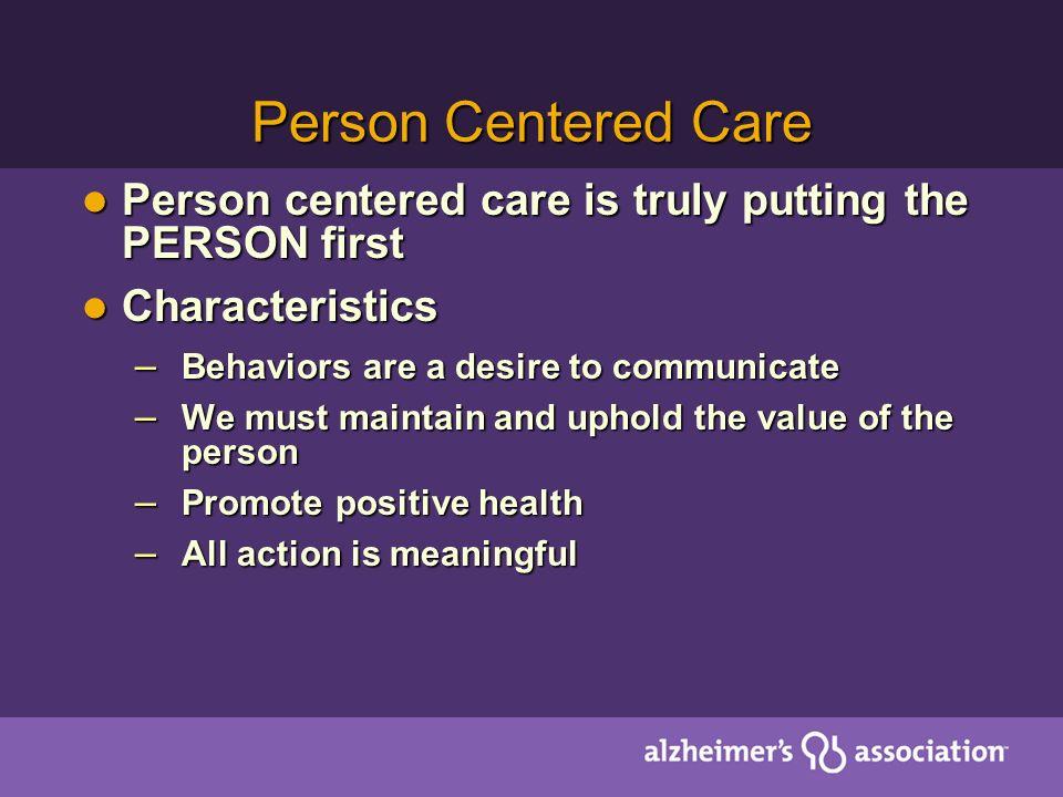 Person Centered Care Person centered care is truly putting the PERSON first Person centered care is truly putting the PERSON first Characteristics Cha