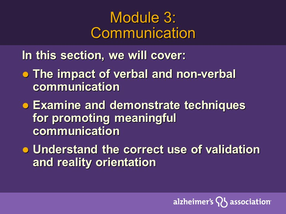 Module 3: Communication In this section, we will cover: The impact of verbal and non-verbal communication The impact of verbal and non-verbal communic