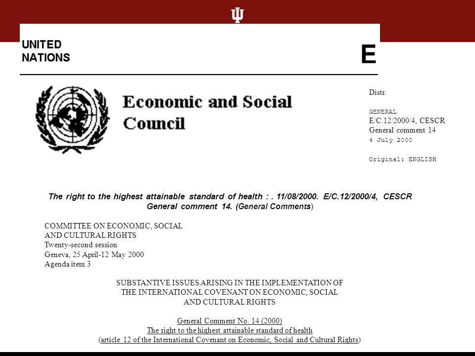 Distr. GENERAL E/C.12/2000/4, CESCR General comment 14 4 July 2000 Original: ENGLISH The right to the highest attainable standard of health :. 11/08/2