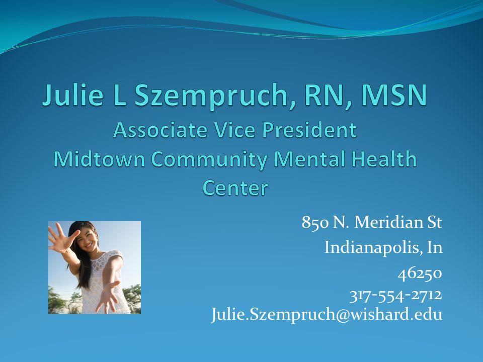 850 N. Meridian St Indianapolis, In 46250 317-554-2712 Julie.Szempruch@wishard.edu