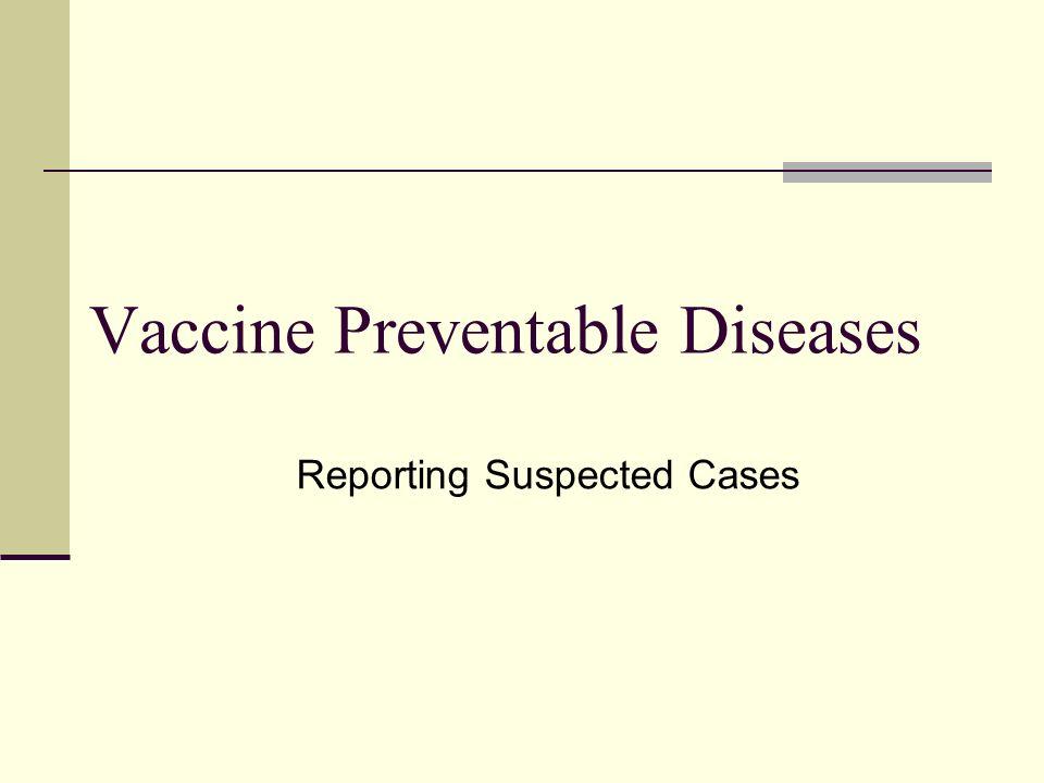 Vaccine Preventable Diseases Reporting Suspected Cases
