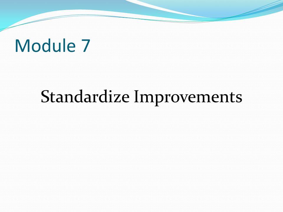 Module 7 Standardize Improvements