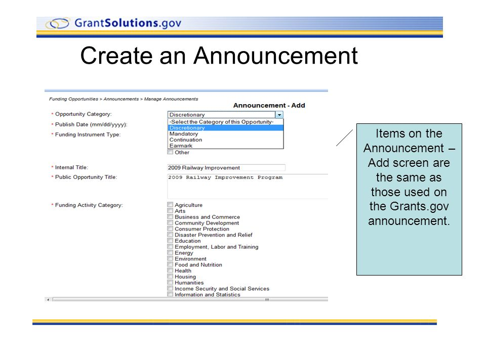 Create an Announcement Items on the Announcement – Add screen are the same as those used on the Grants.gov announcement.