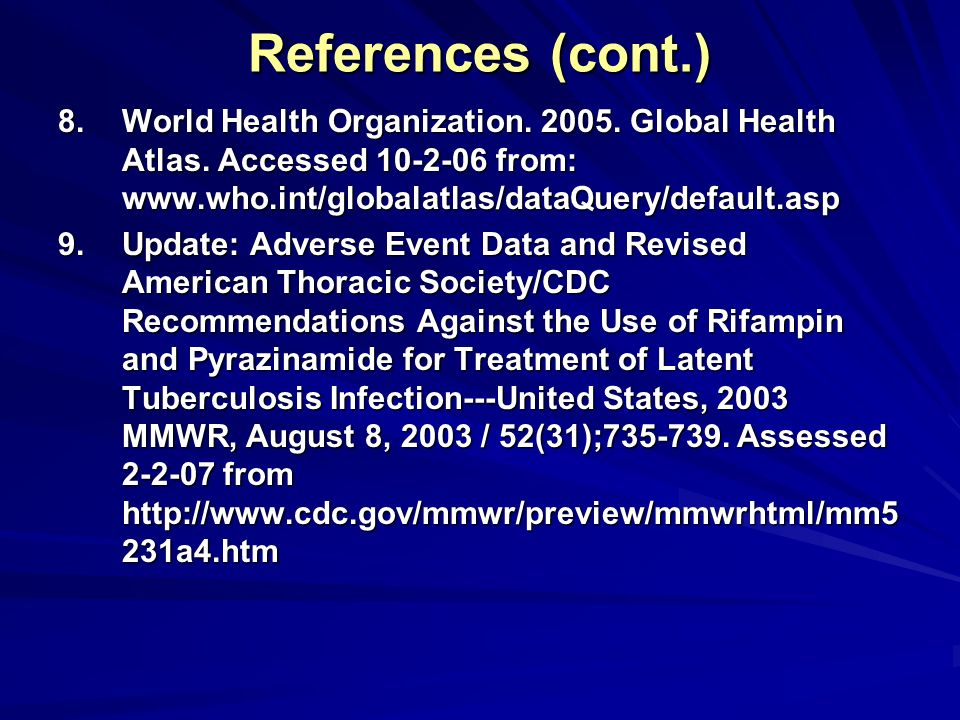 8.World Health Organization. 2005. Global Health Atlas. Accessed 10-2-06 from: www.who.int/globalatlas/dataQuery/default.asp 9.Update: Adverse Event D