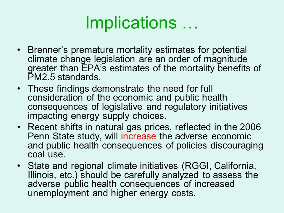 Implications … Brenners premature mortality estimates for potential climate change legislation are an order of magnitude greater than EPAs estimates of the mortality benefits of PM2.5 standards.