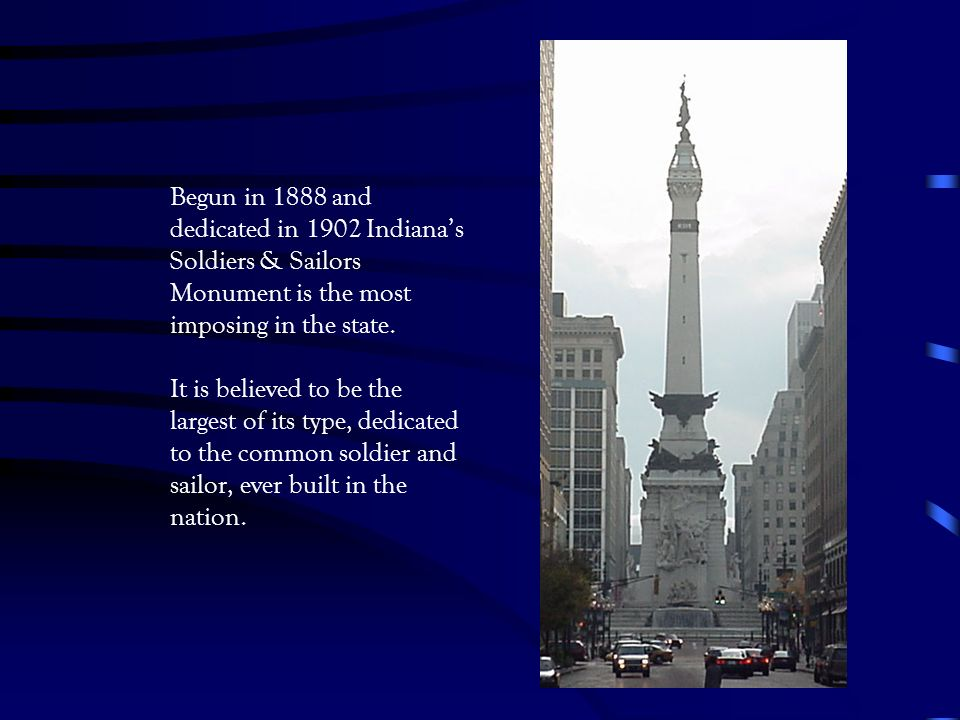 Begun in 1888 and dedicated in 1902 Indianas Soldiers & Sailors Monument is the most imposing in the state.