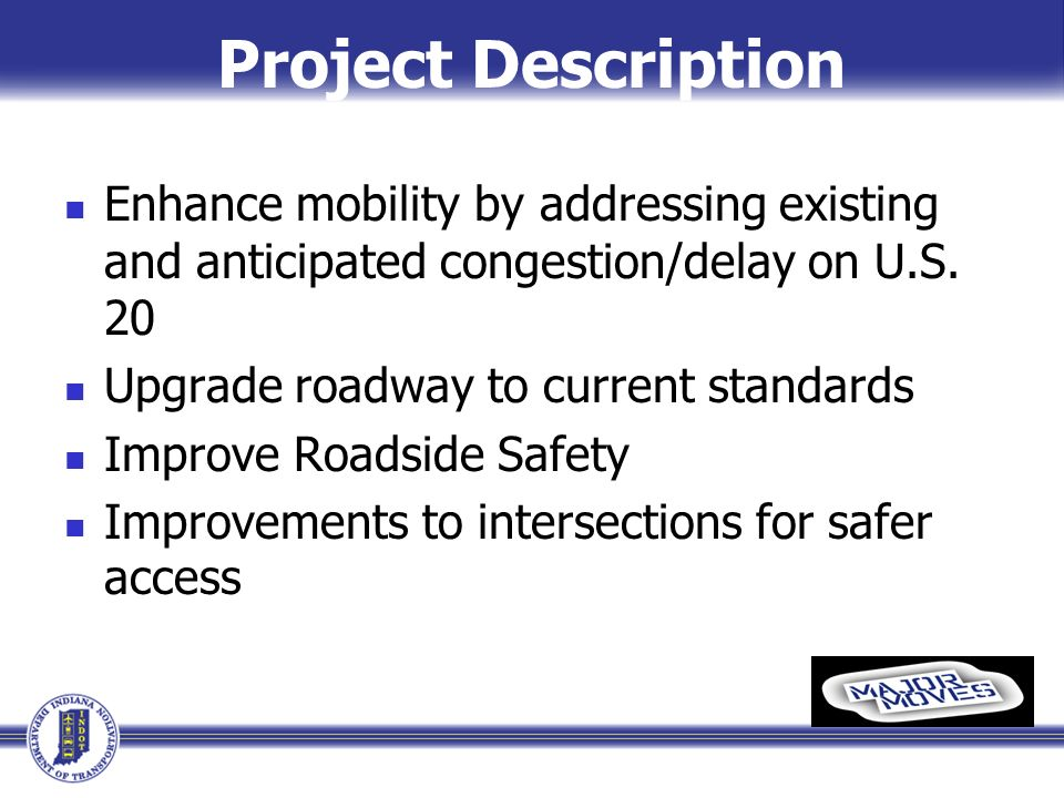 Project Description Enhance mobility by addressing existing and anticipated congestion/delay on U.S.