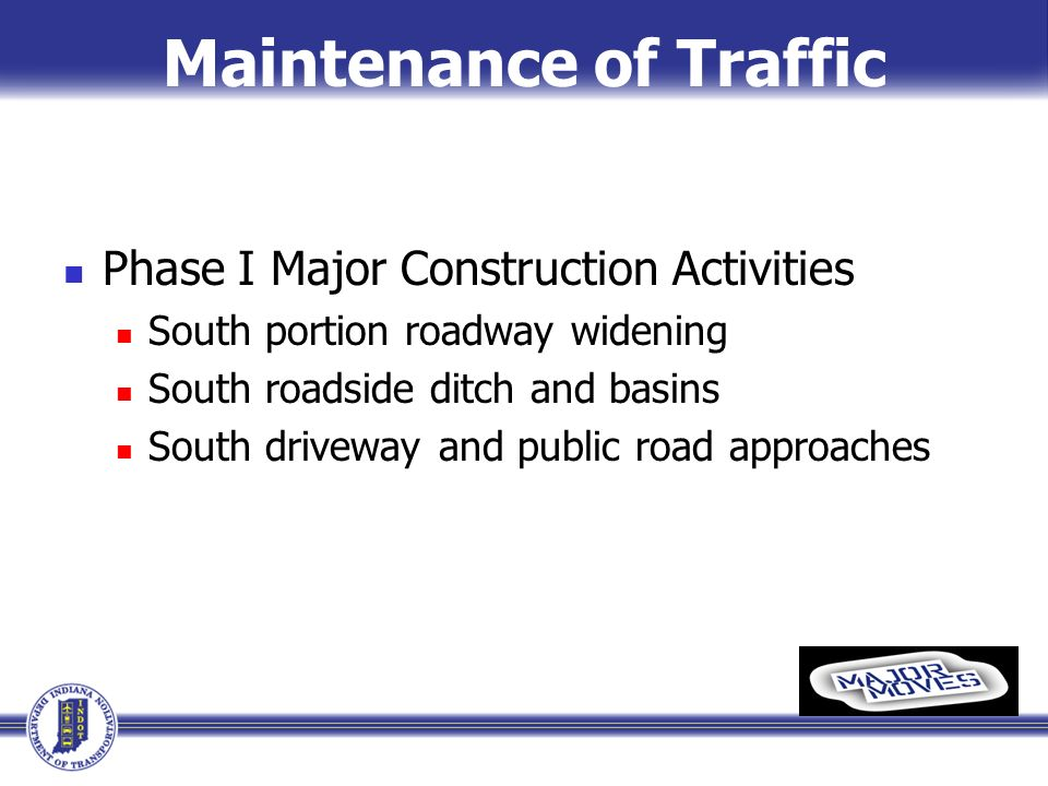 Maintenance of Traffic Phase I Major Construction Activities South portion roadway widening South roadside ditch and basins South driveway and public road approaches