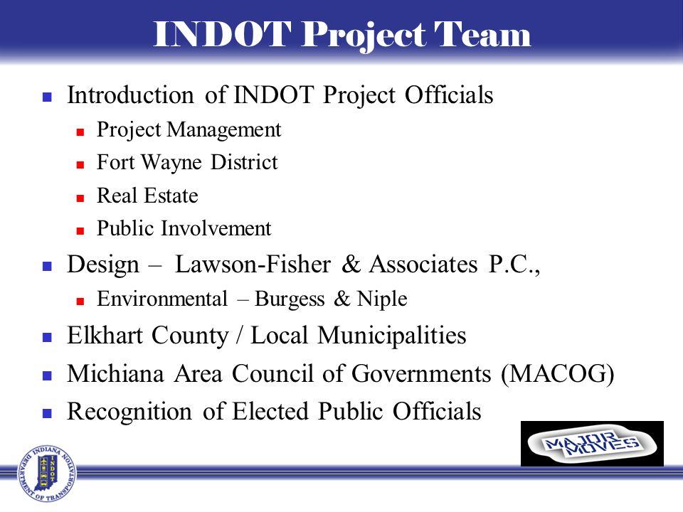 Public Involvement Team Rickie Clark, INDOT Office of Public Involvement (317) 232-6601 rclark@indot.in.govrclark@indot.in.gov Toni Mayo, Fort Wayne District Customer Service Manager, (866) 227-3555 tmayo@indot.in.govtmayo@indot.in.gov Kenny Franklin, US 20 Project Manager, (317) 232- 5007 kfranklin@indot.in.govkfranklin@indot.in.gov