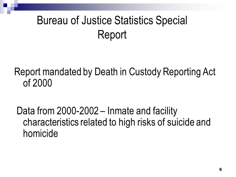 Bureau of Justice Statistics Special Report Findings: 2002, nations smaller jails ( 2000 inmates) Suicide in white inmates 6x more likely than black inmates and more than 3x more likely than Hispanic inmates 7