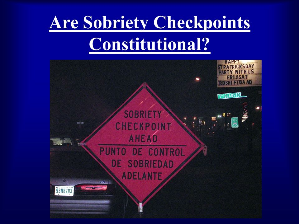 Are Sobriety Checkpoints Constitutional