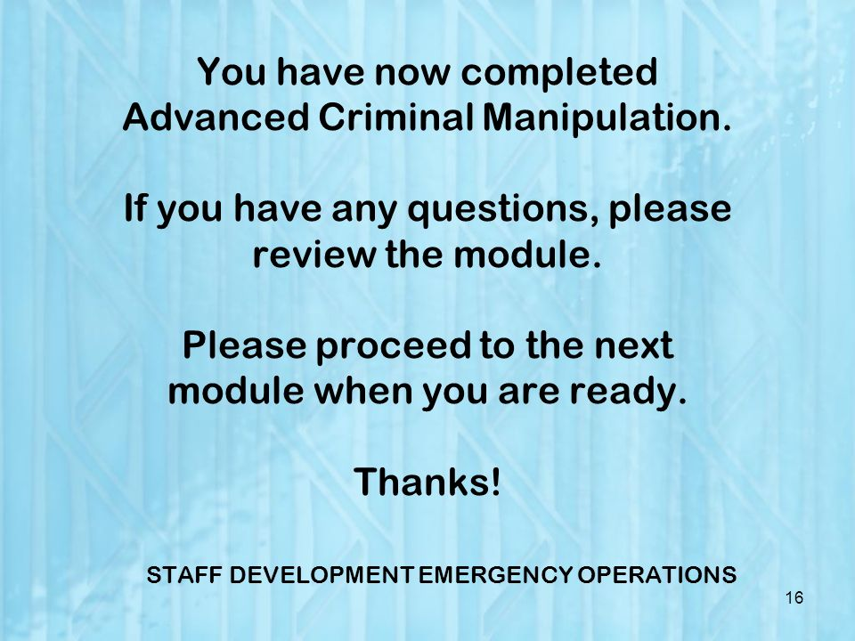 You have now completed Advanced Criminal Manipulation.