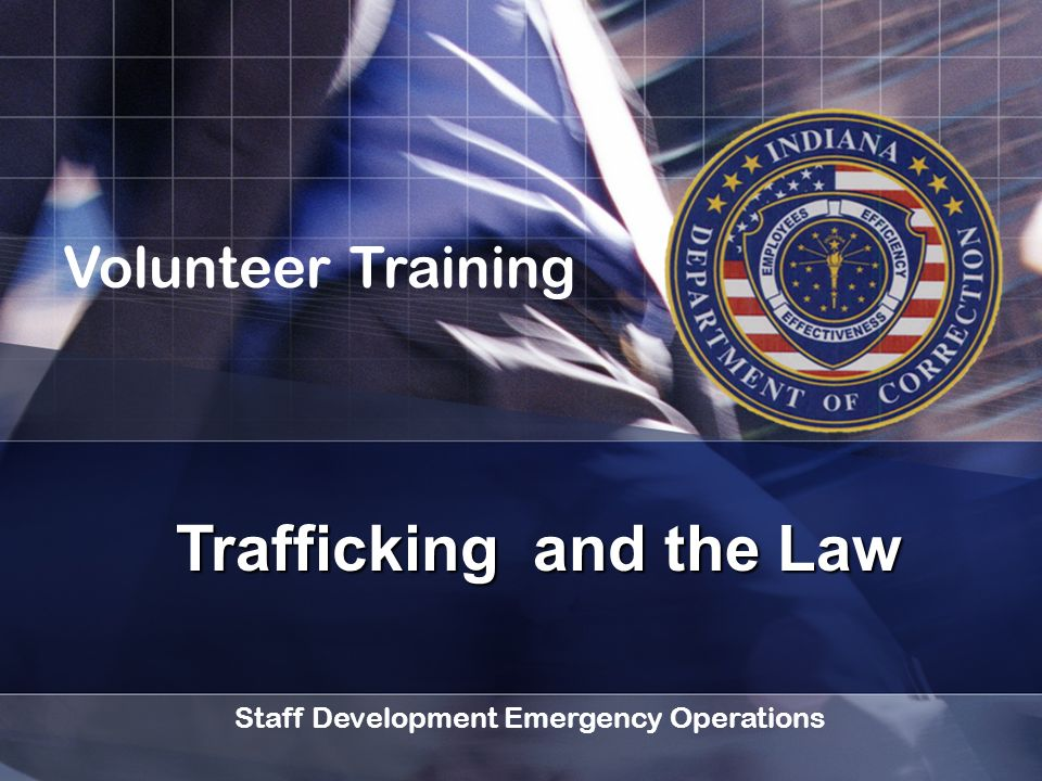 Trafficking and the Law Volunteer Training Staff Development Emergency Operations