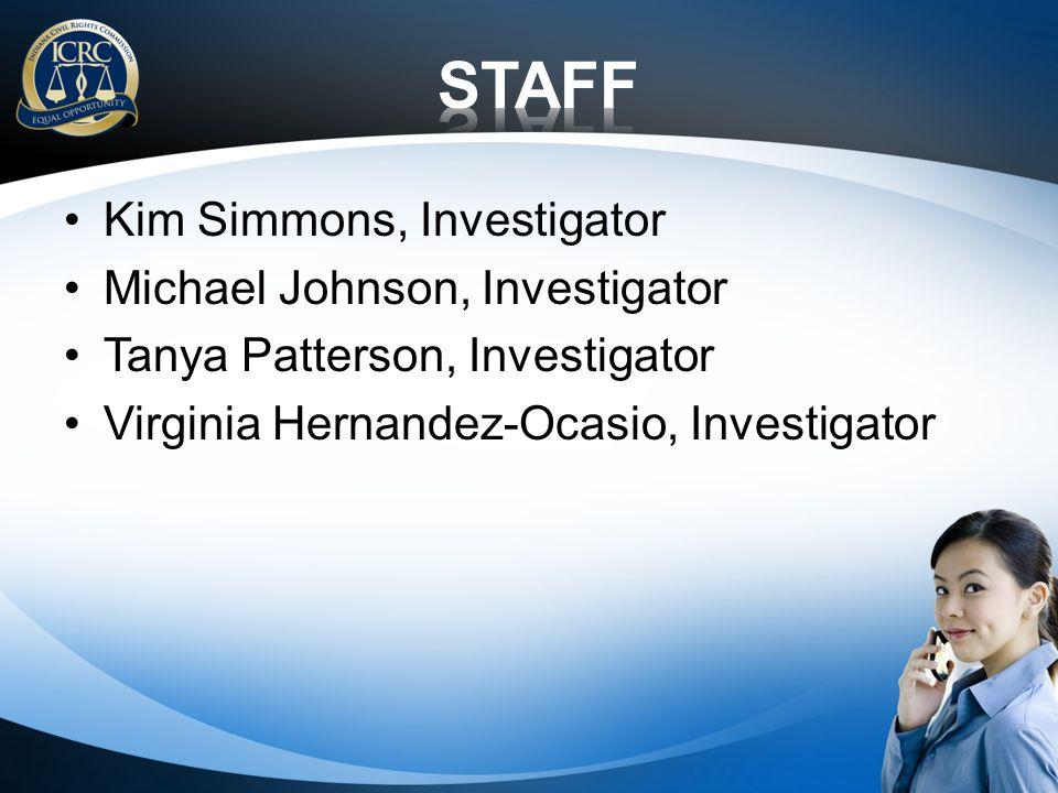 Kim Simmons, Investigator Michael Johnson, Investigator Tanya Patterson, Investigator Virginia Hernandez-Ocasio, Investigator