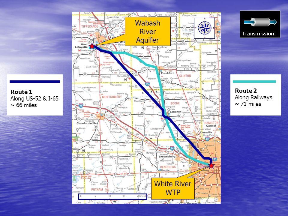 White River WTP Wabash River Aquifer Route 1 Along US-52 & I-65 ~ 66 miles Route 2 Along Railways ~ 71 miles