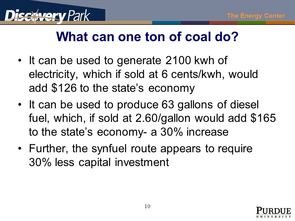 The Energy Center 10 What can one ton of coal do.