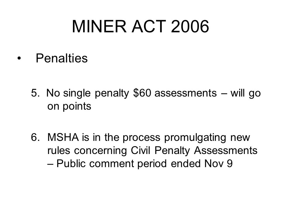 MINER ACT 2006 Penalties 5.