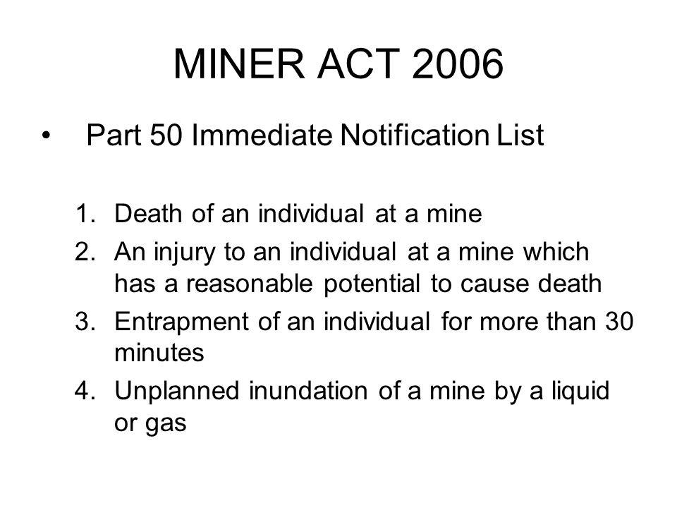 MINER ACT 2006 Part 50 Immediate Notification List 5.
