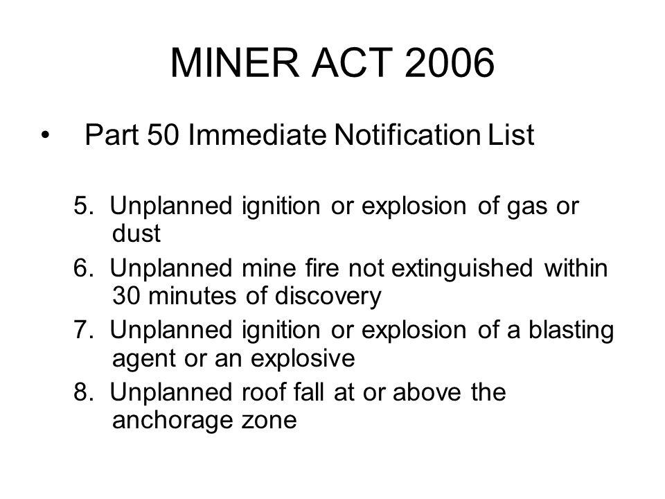 MINER ACT 2006 Part 50 Immediate Notification List 9.