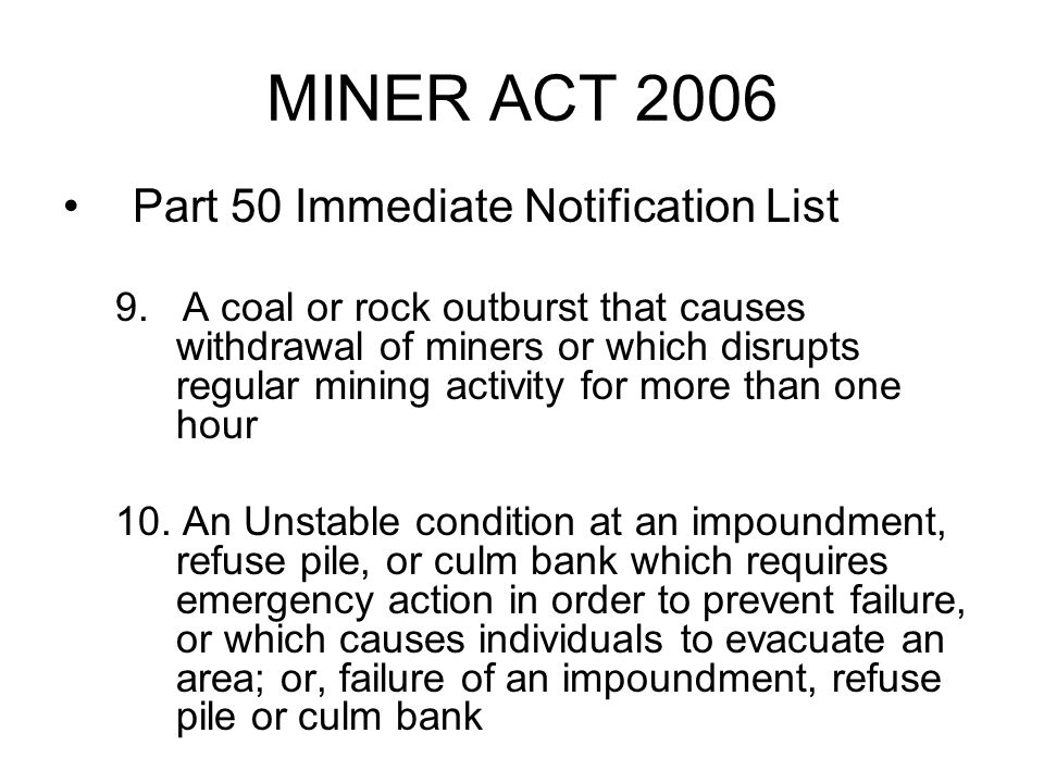 MINER ACT 2006 Part 50 Immediate Notification List 9.