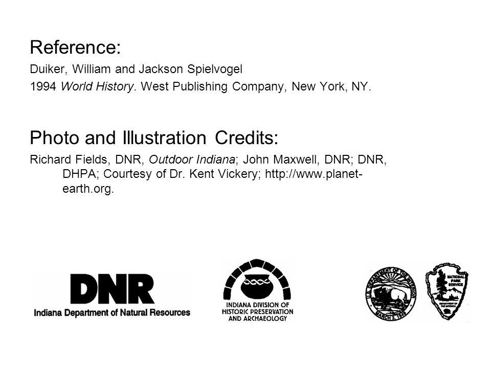 Reference: Duiker, William and Jackson Spielvogel 1994 World History. West Publishing Company, New York, NY. Photo and Illustration Credits: Richard F