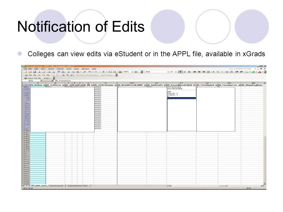 Notification of Edits Colleges can view edits via eStudent or in the APPL file, available in xGrads
