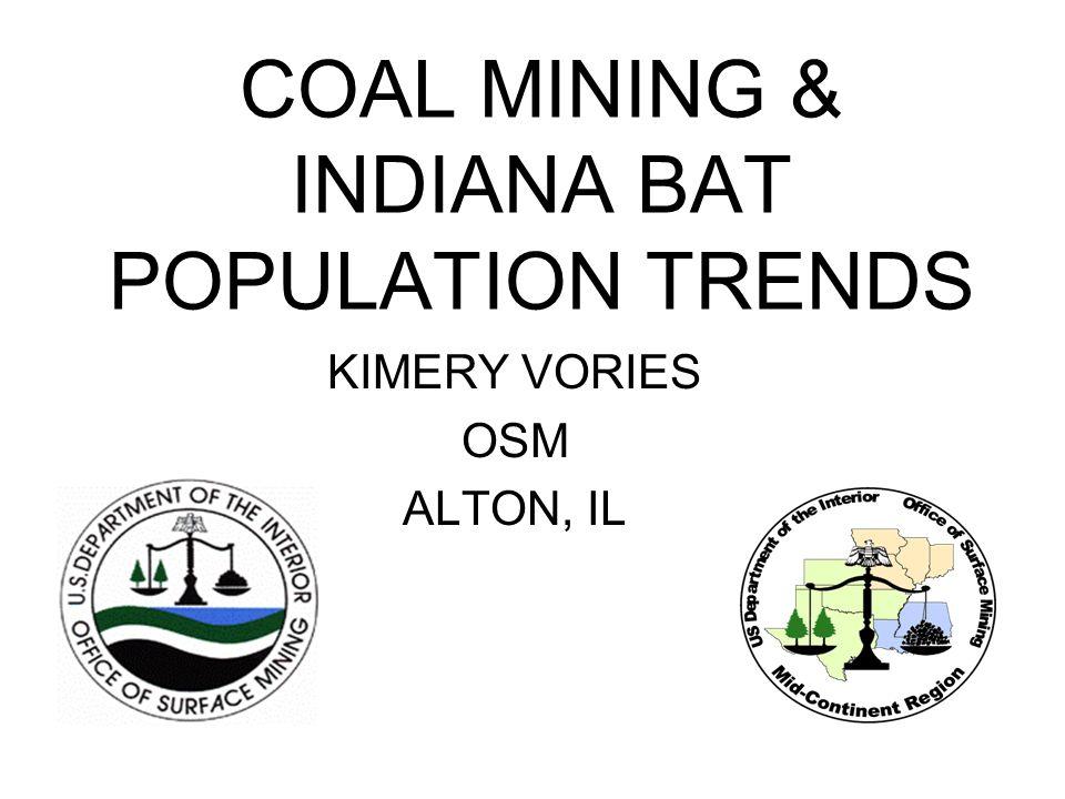 COAL MINING & INDIANA BAT POPULATION TRENDS KIMERY VORIES OSM ALTON, IL