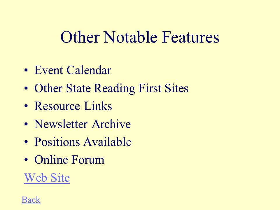 Other Notable Features Event Calendar Other State Reading First Sites Resource Links Newsletter Archive Positions Available Online Forum Web Site Back