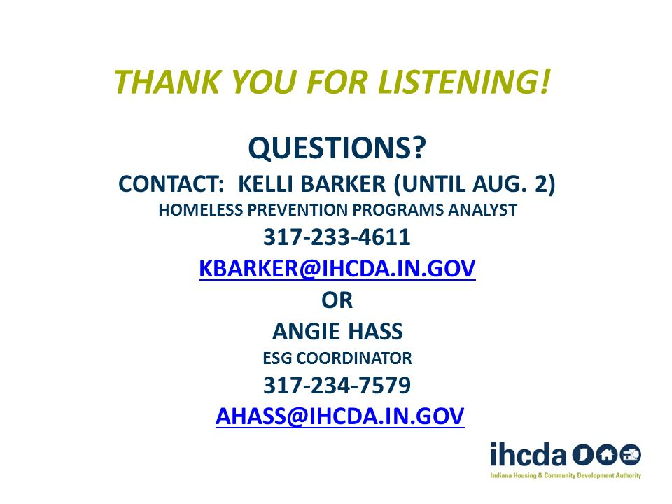 THANK YOU FOR LISTENING.QUESTIONS. CONTACT: KELLI BARKER (UNTIL AUG.