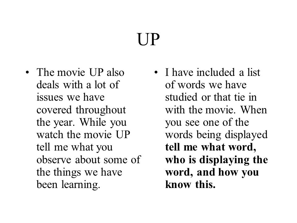 UP The movie UP also deals with a lot of issues we have covered throughout the year.
