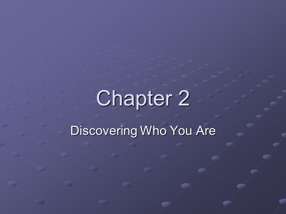 Chapter 2 Discovering Who You Are