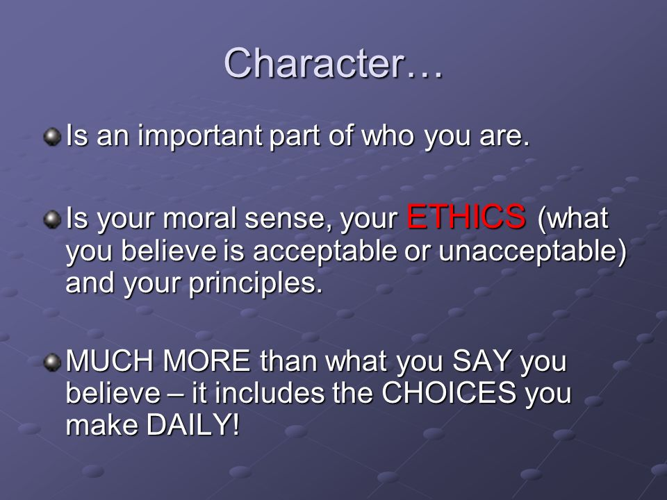 Character… Is an important part of who you are.