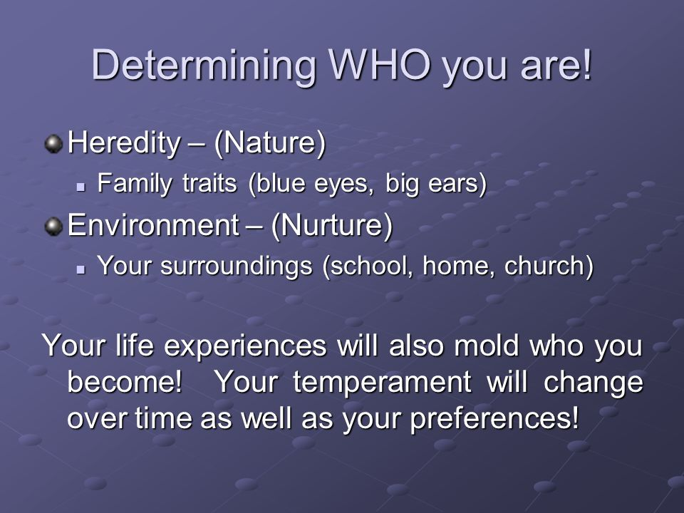 Determining WHO you are.
